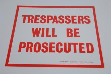 TRESPASSER WILL BE PROSECUTED SIGN