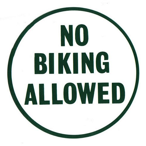 NO BIKING ALLOWED SIGN